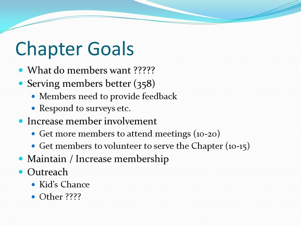 Chapter Goals What do members want .