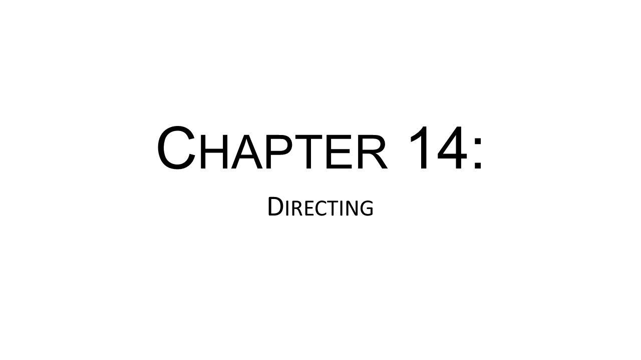 C HAPTER 14: D IRECTING