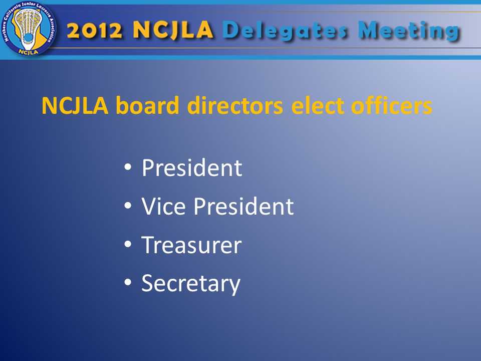 NCJLA board directors elect officers President Vice President Treasurer Secretary