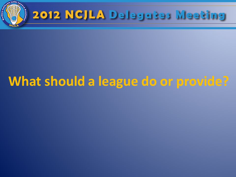 What should a league do or provide?