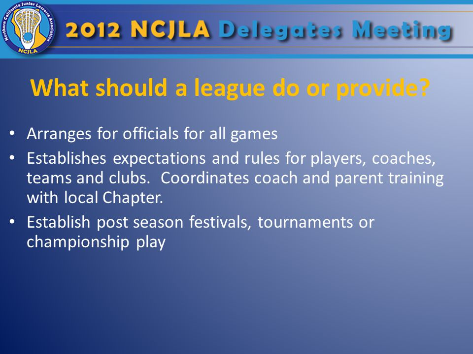 What should a league do or provide.