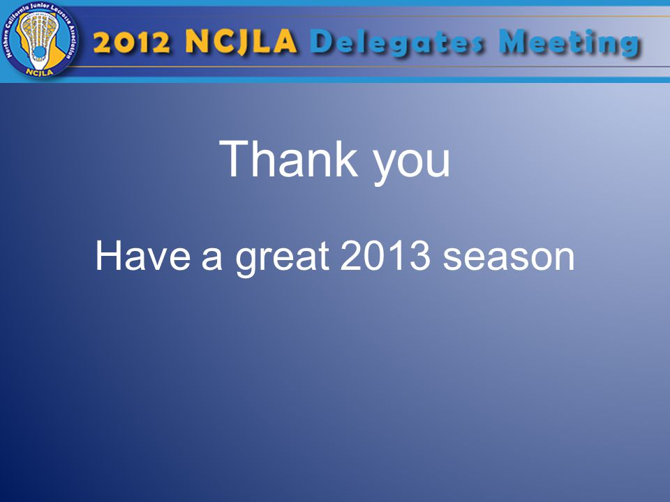 Thank you Have a great 2013 season