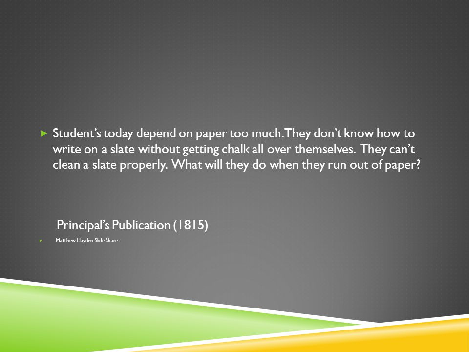  Student's today depend on paper too much.