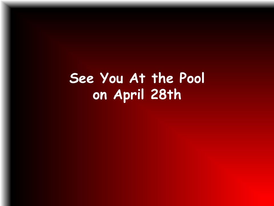 See You At the Pool on April 28th