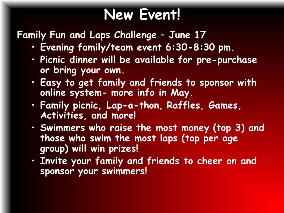 New Event. Family Fun and Laps Challenge – June 17 Evening family/team event 6:30-8:30 pm.
