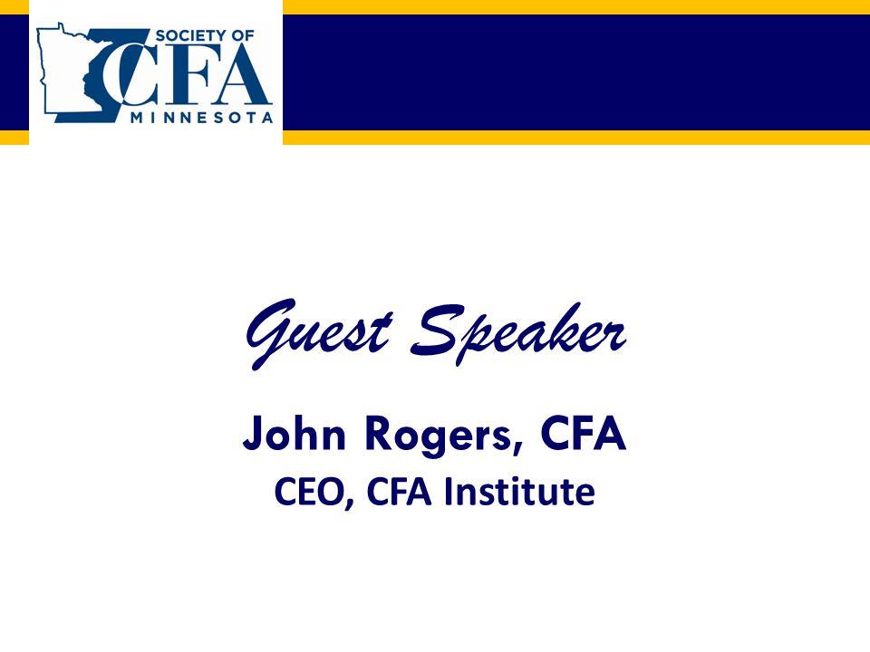 Guest Speaker John Rogers, CFA CEO, CFA Institute