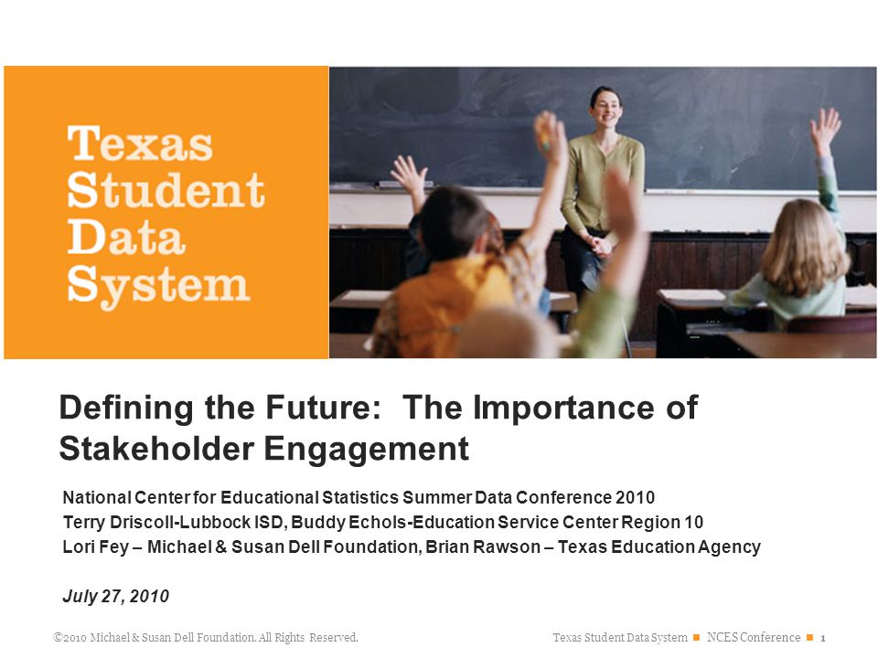 Texas Student Data System NCES Conference 22 ©2010 Michael & Susan Dell Foundation.