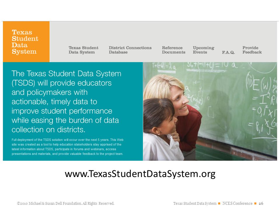 Texas Student Data System NCES Conference 26 ©2010 Michael & Susan Dell Foundation.
