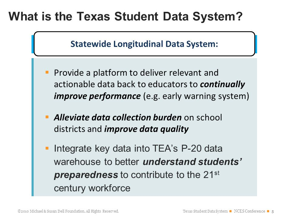 Texas Student Data System NCES Conference 5 ©2010 Michael & Susan Dell Foundation.