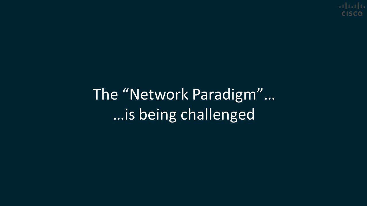 "The ""Network Paradigm""… …is being challenged"