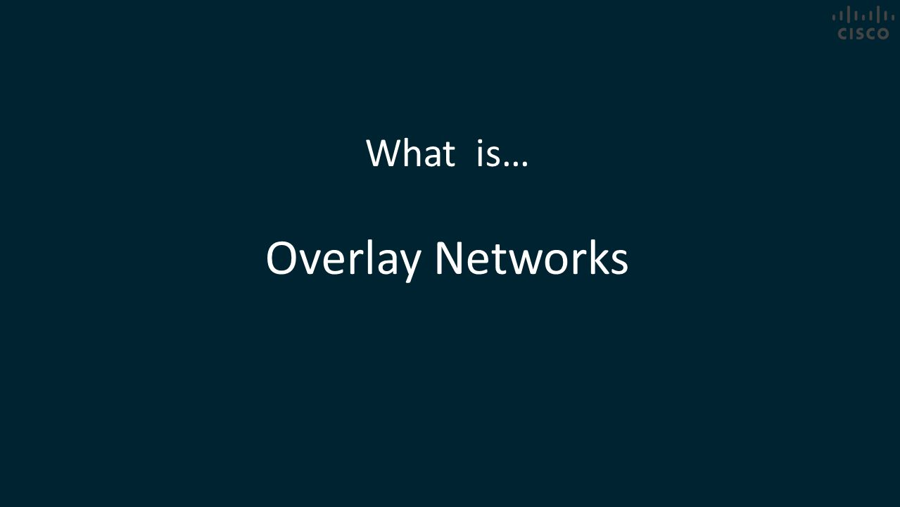 What is… Overlay Networks