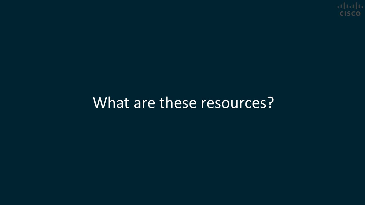 What are these resources?
