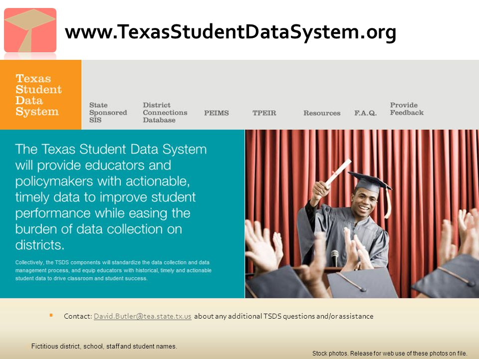 www.TexasStudentDataSystem.org  Contact: David.Butler@tea.state.tx.us about any additional TSDS questions and/or assistanceDavid.Butler@tea.state.tx.us 38 Fictitious district, school, staff and student names.