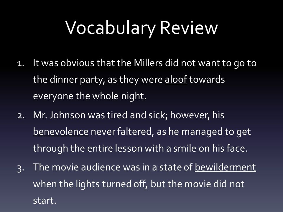 Vocabulary Review 1.It was obvious that the Millers did not want to go to the dinner party, as they were aloof towards everyone the whole night.