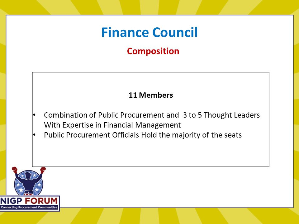 Finance Council Composition 11 Members Combination of Public Procurement and 3 to 5 Thought Leaders With Expertise in Financial Management Public Procurement Officials Hold the majority of the seats