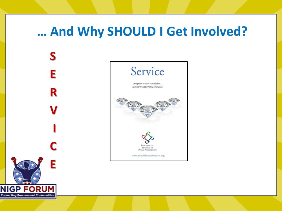 … And Why SHOULD I Get Involved SERV ICE