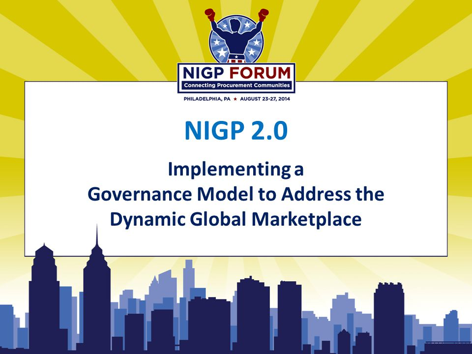 NIGP 2.0 Implementing a Governance Model to Address the Dynamic Global Marketplace
