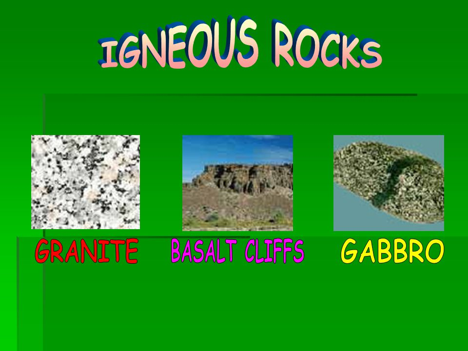 Igneous Rocks   Igneous rocks are classified according to their composition and texture.