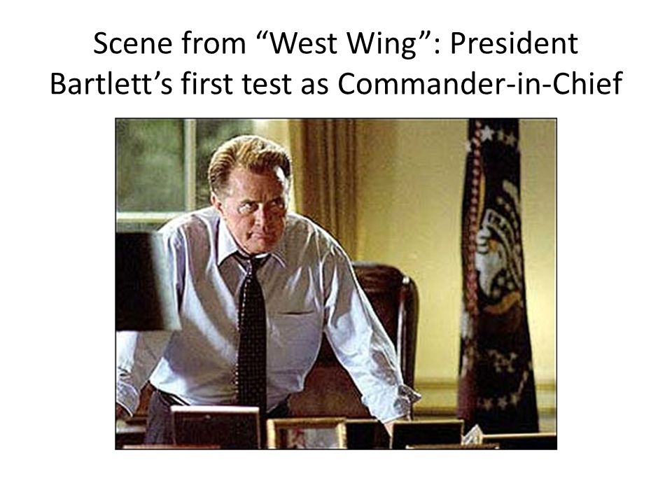 """Scene from """"West Wing"""": President Bartlett's first test as Commander-in-Chief"""