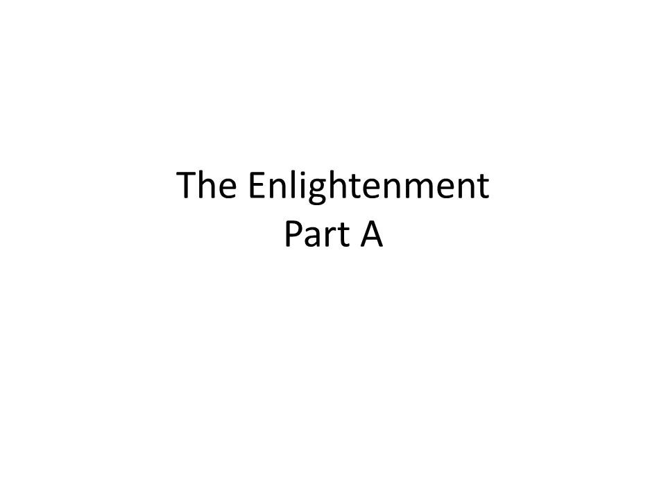 The Enlightenment Part A