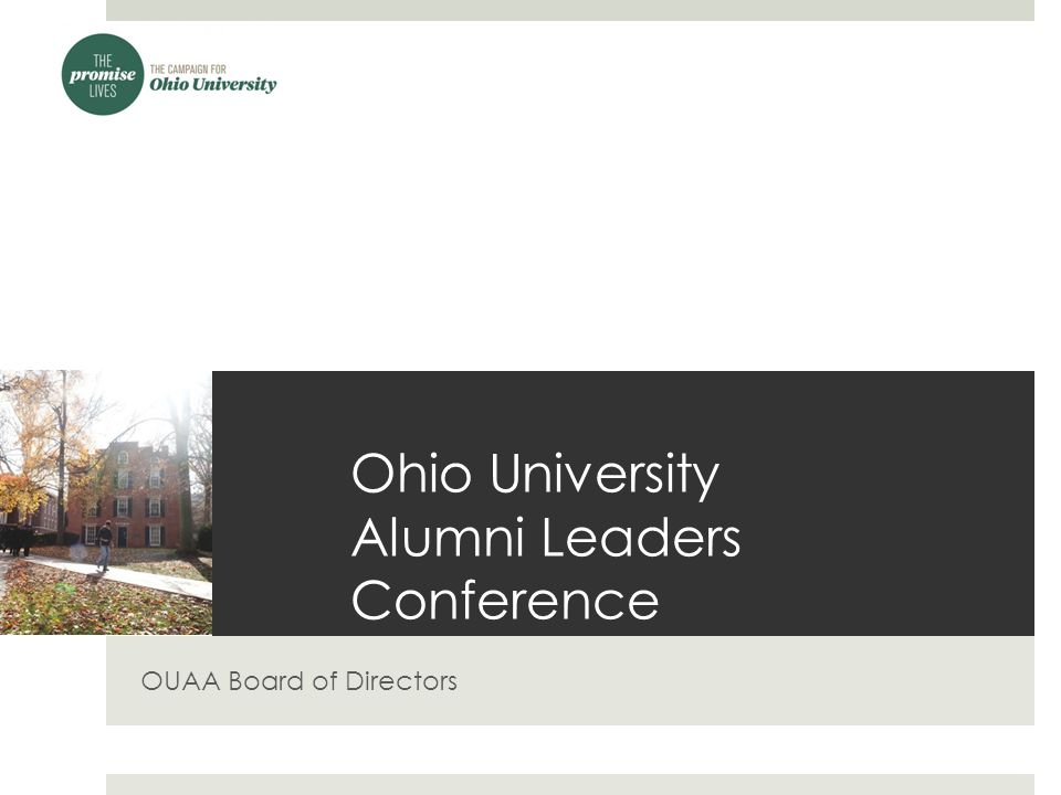 Our Role Mission: The Ohio University Alumni Association exists to connect, inform, serve and engage the University's diverse alumni and friends.