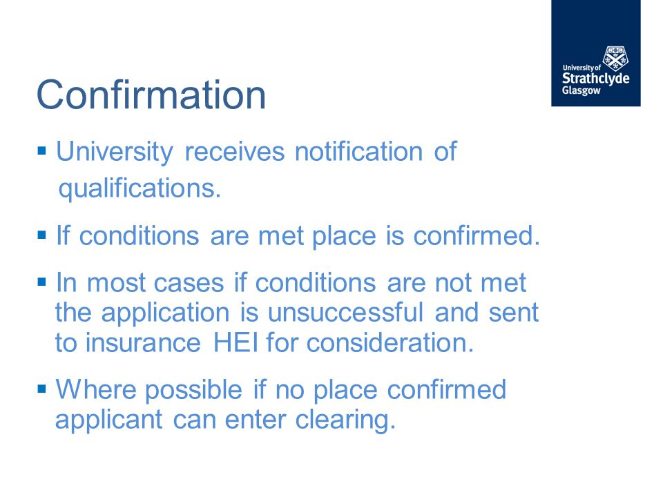 Confirmation  University receives notification of qualifications.