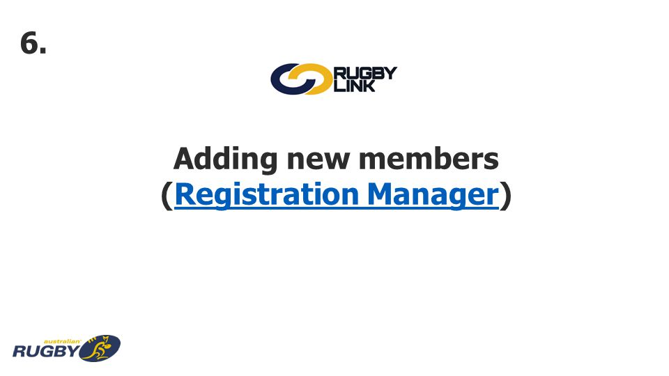 Adding new members (Registration Manager)Registration Manager 6.