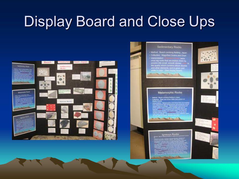 Display Board and Close Ups