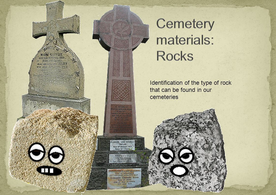 Identification of the type of rock that can be found in our cemeteries