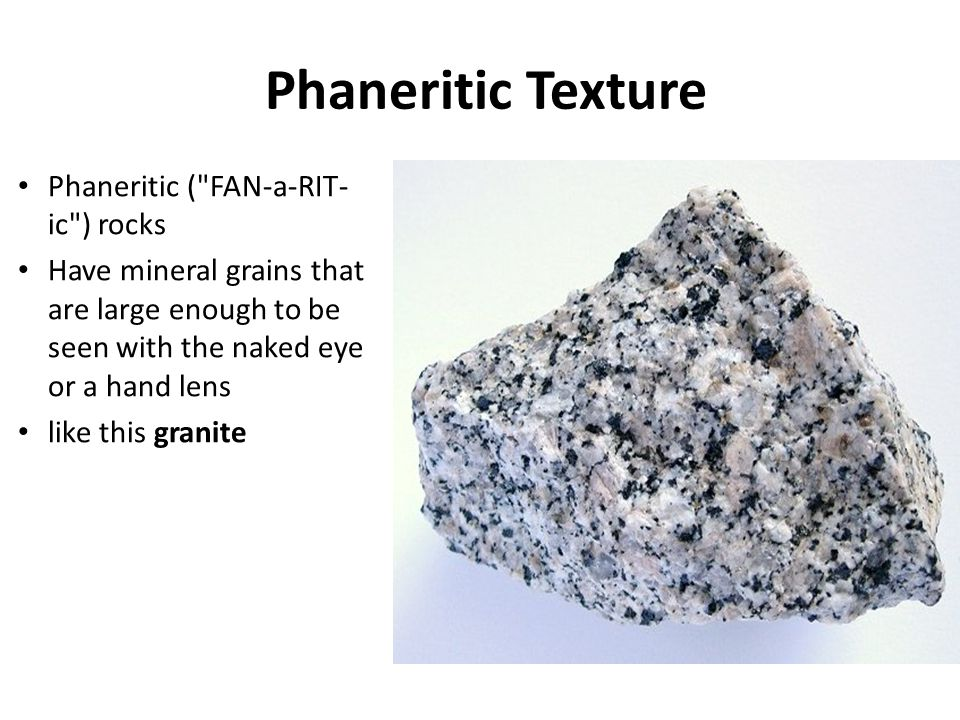 Equigranular Texture Rocks with equigranular ( EC-wi-GRAN-ular ) texture Have mineral grains that are generally the same size This example is a granite