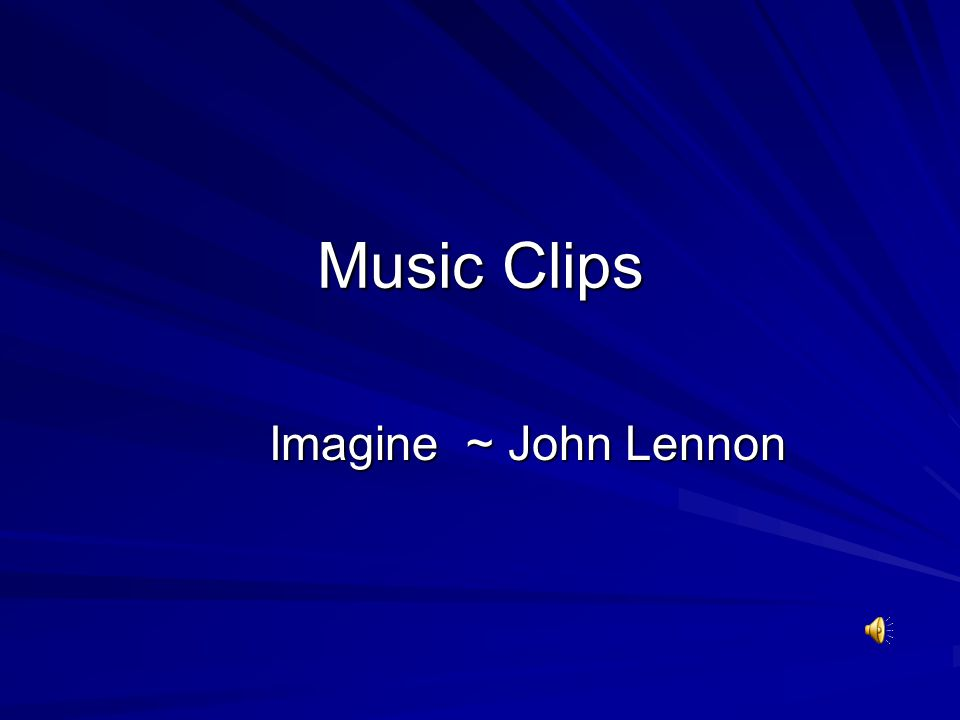 Music Clips Imagine ~ John Lennon