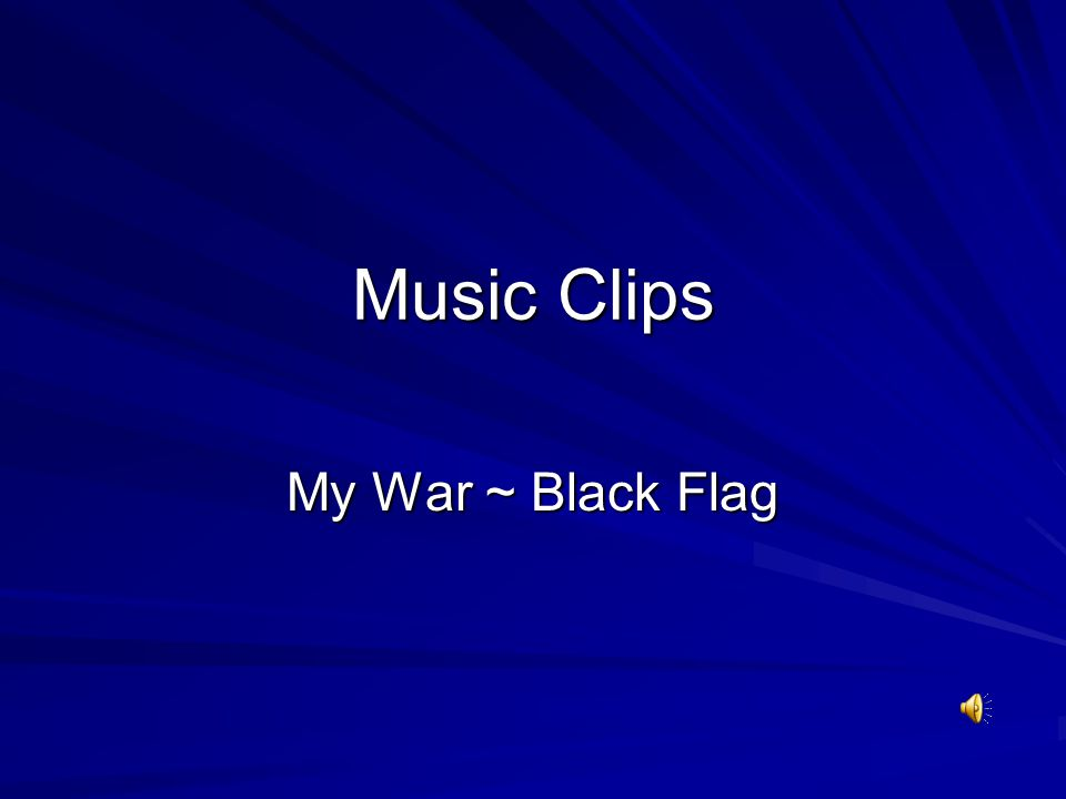Music Clips My War ~ Black Flag