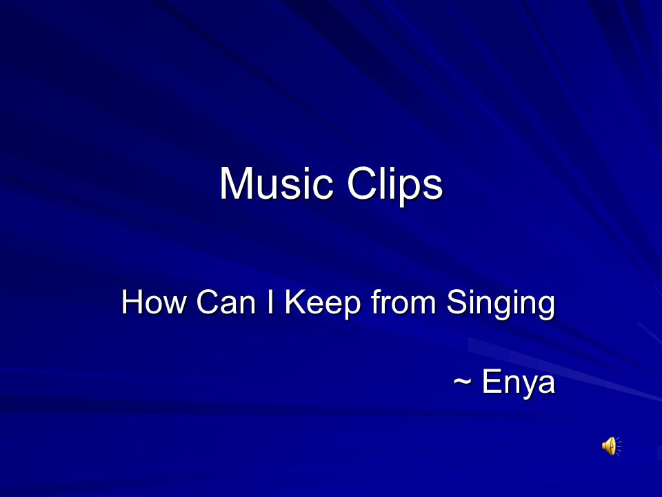 Music Clips How Can I Keep from Singing ~ Enya ~ Enya