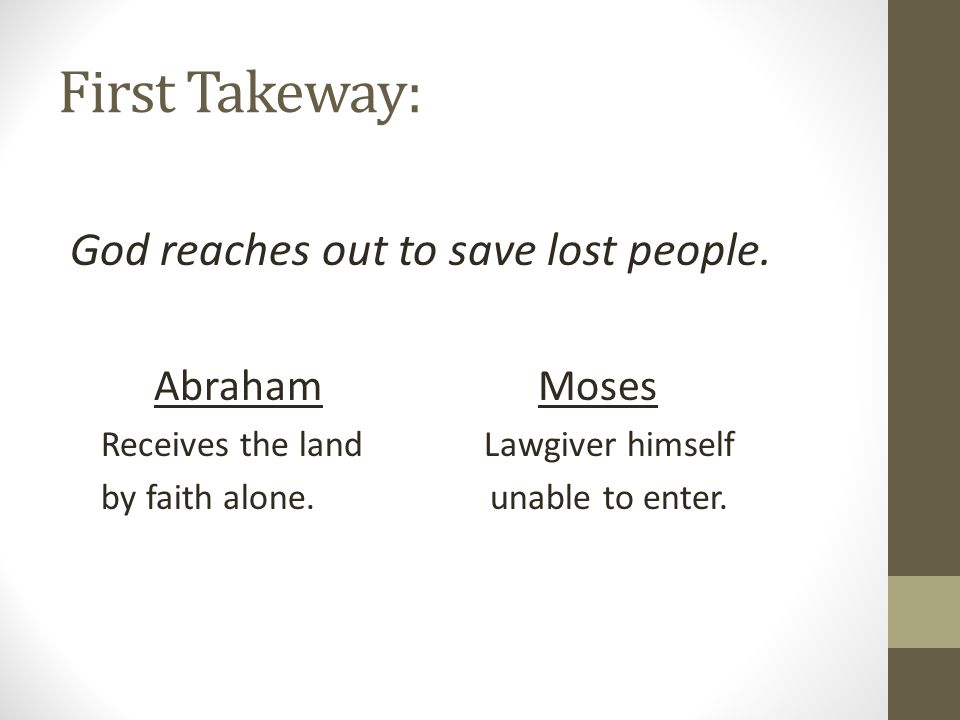 First Takeway: God reaches out to save lost people.