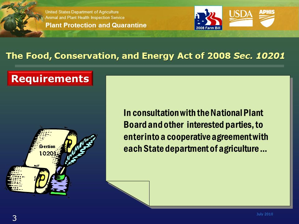 United States Department of Agriculture Animal and Plant Health Inspection Service Plant Protection and Quarantine July 2010 3 In consultation with the National Plant Board and other interested parties, to enter into a cooperative agreement with each State department of agriculture … The Food, Conservation, and Energy Act of 2008 Sec.