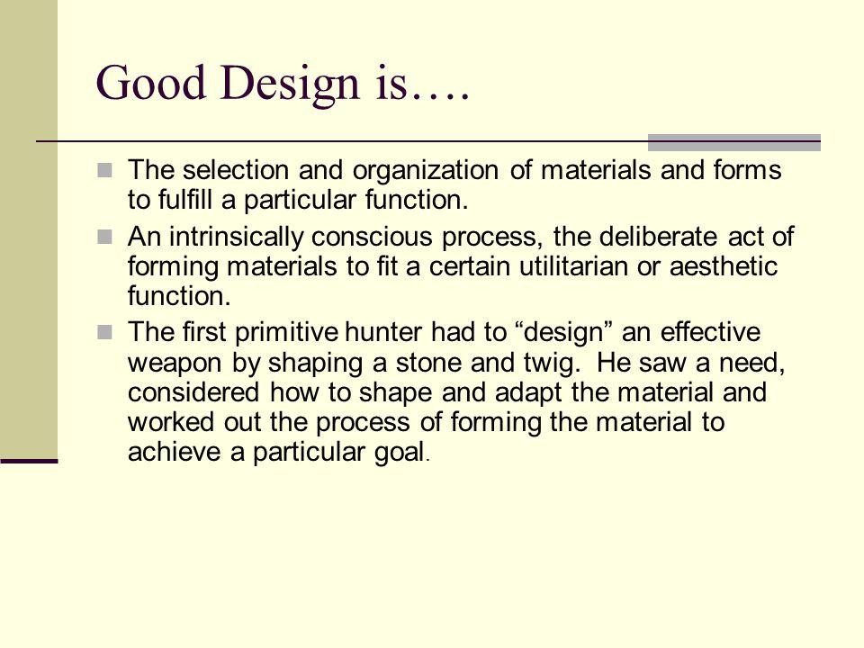 Good Design is….