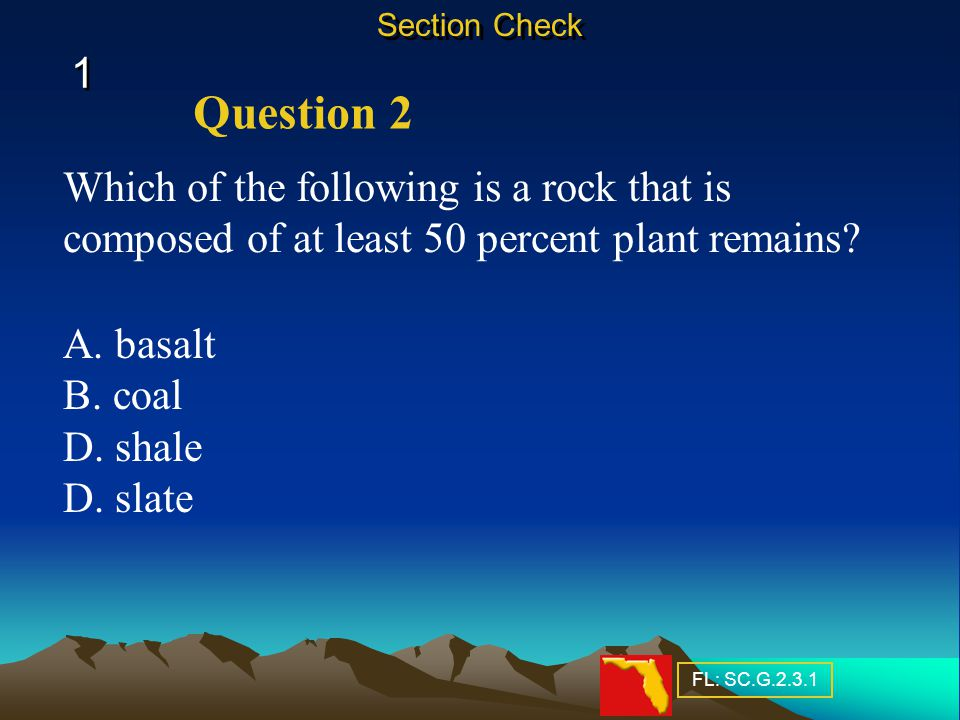 Question 1 1 1 Section Check How are fossil fuels formed? Fossil fuels form from the alteration of the remains of living organisms over long periods o