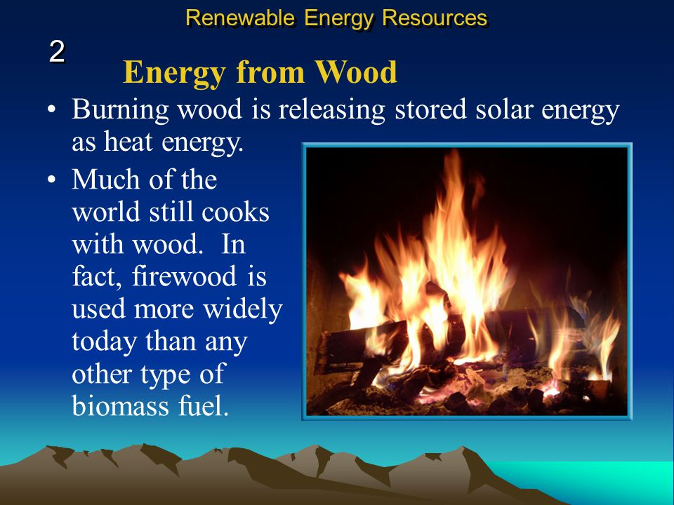 Biomass Energy A major renewable energy resource is biomass materials. Biomass energy is energy derived from burning organic material such as wood, al
