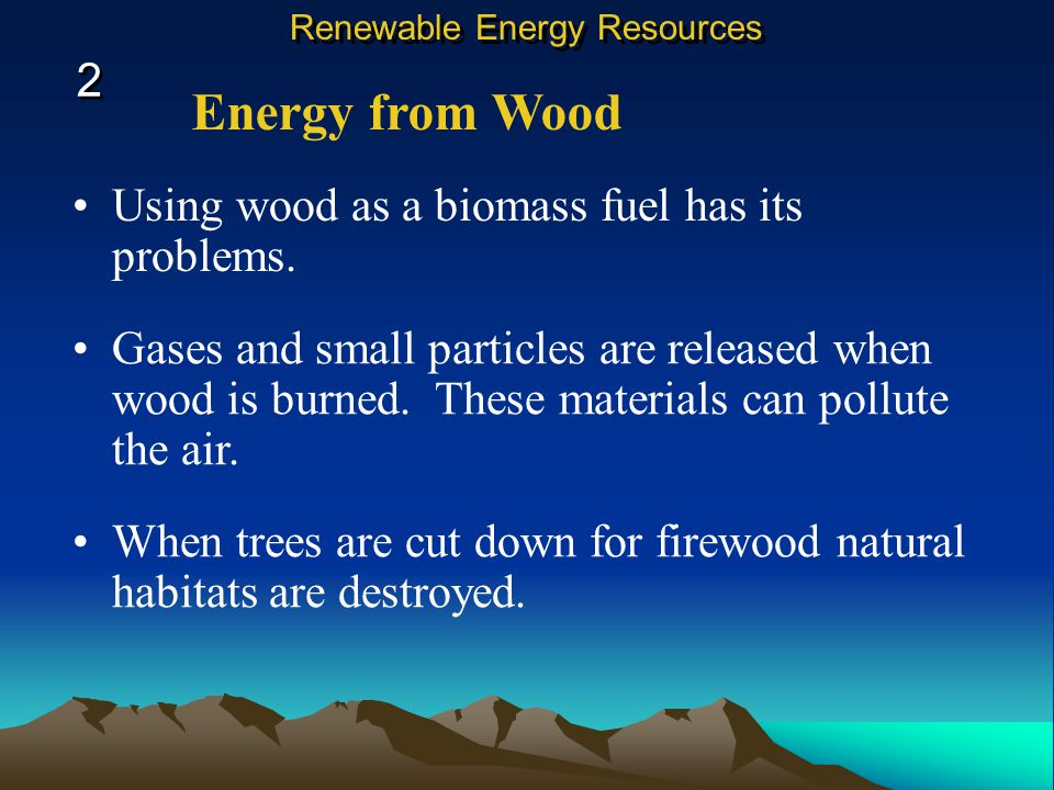Energy from Wood Burning wood is releasing stored solar energy as heat energy. Much of the world still cooks with wood. In fact, firewood is used more