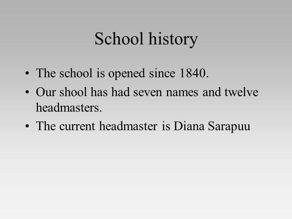 School history The school is opened since 1840.