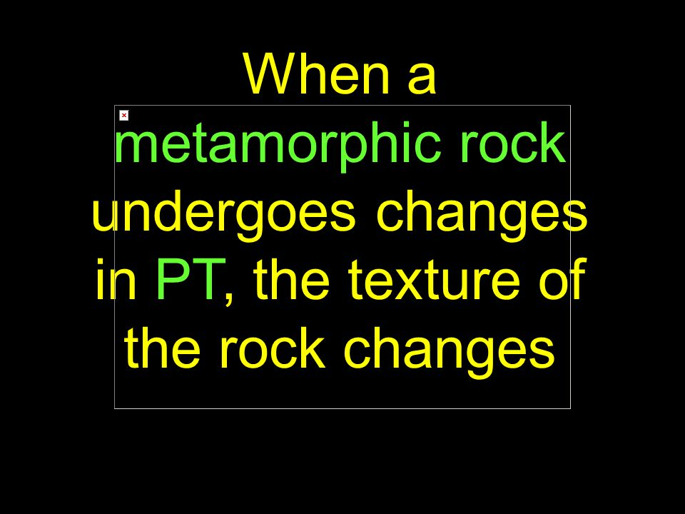10 The word metamorphic means change in shape…