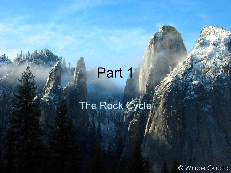 Part 1 The Rock Cycle