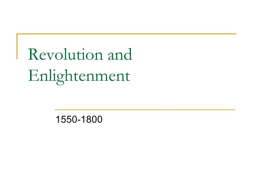 Revolution and Enlightenment 1550-1800