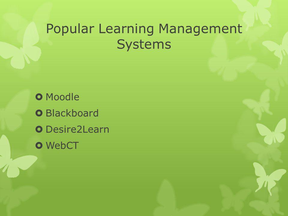 Popular Learning Management Systems  Moodle  Blackboard  Desire2Learn  WebCT
