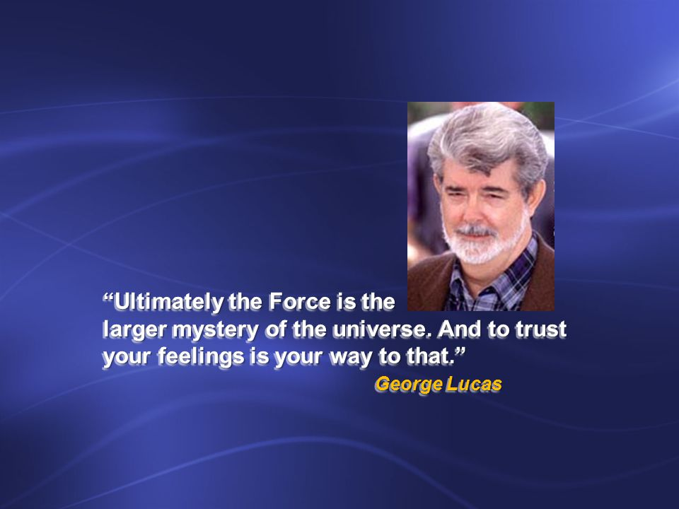 Ultimately the Force is the larger mystery of the universe.
