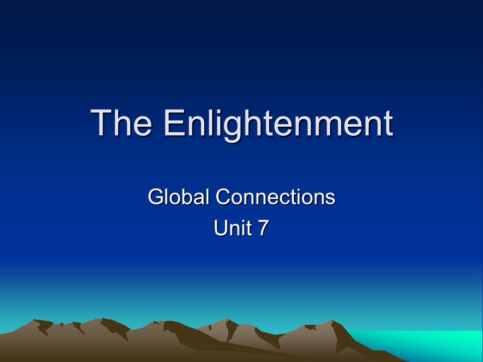 The Enlightenment Global Connections Unit 7