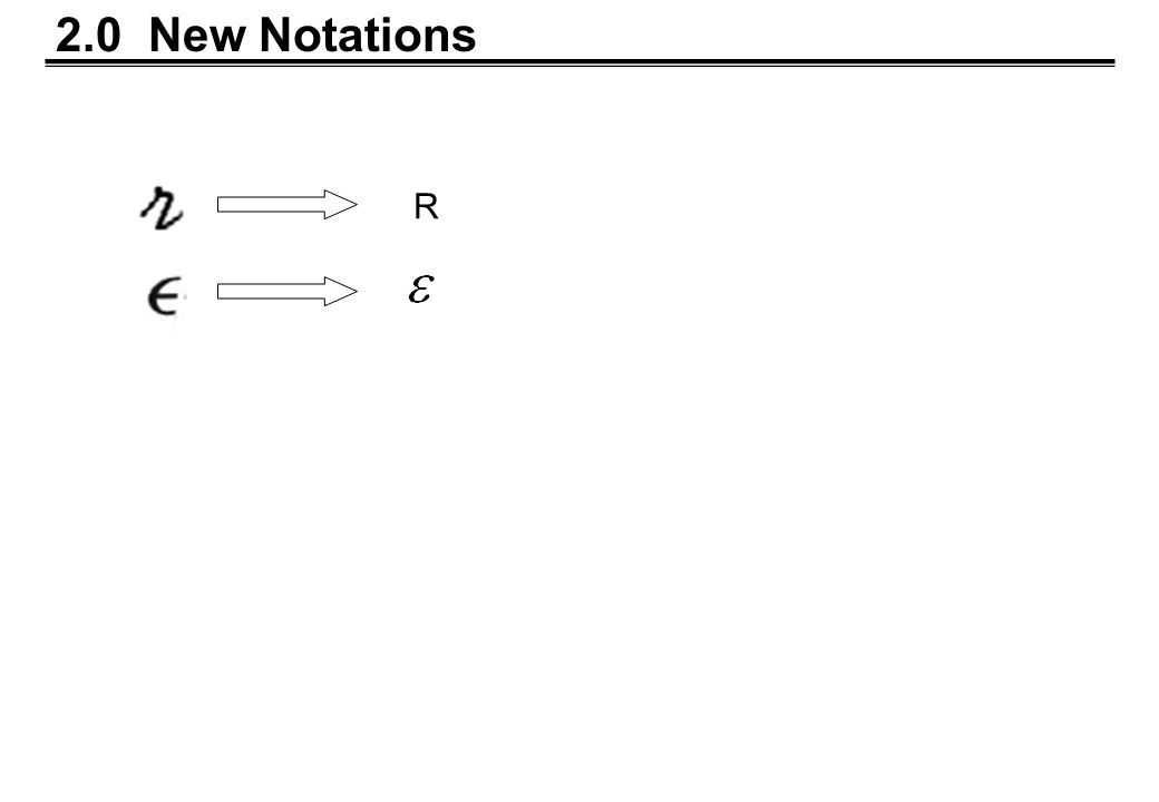 2.0 New Notations R
