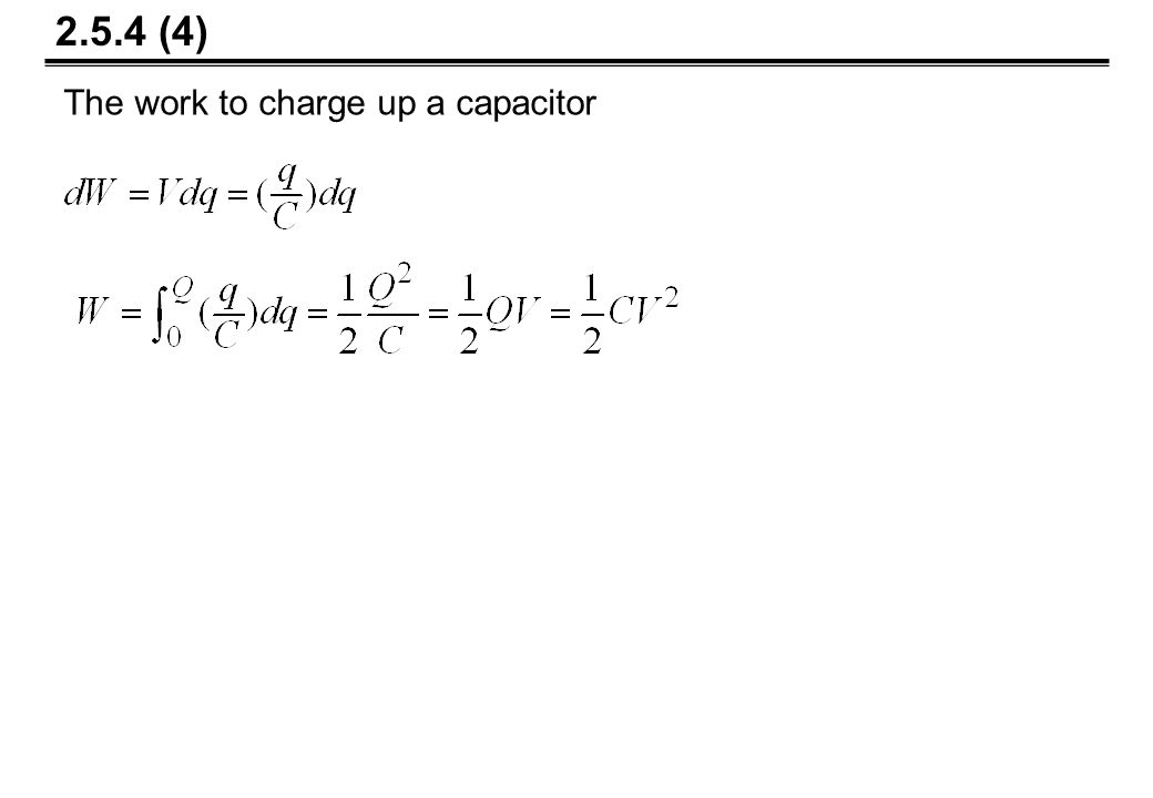 The work to charge up a capacitor 2.5.4 (4)