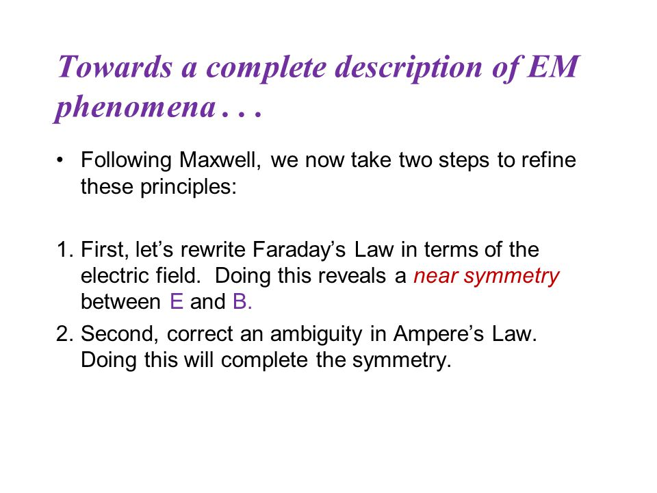 Towards a complete description of EM phenomena...