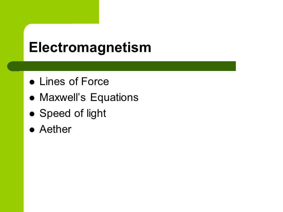 Electromagnetism Lines of Force Maxwell's Equations Speed of light Aether